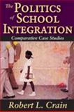 The Politics of School Integration 9780202363653