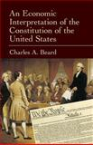 An Economic Interpretation of the Constitution of the United States, Charles A. Beard, 048643365X