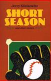 Short Season and Other Stories, Klinkowitz, Jerry, 0801863651