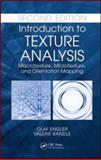 Introduction to Texture Analysis : Macrotexture, Microtexture, and Orientation Mapping, Randle, Valerie and Engler, Olaf, 1420063650