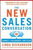 Changing the Sales Conversation : Connect, Collaborate, and Close, Richardson, Linda, 0071823654