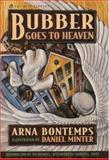 Bubber Goes to Heaven, Arna Bontemps, 0195123654
