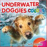 Underwater Doggies Colors, Seth Casteel, 0316373656