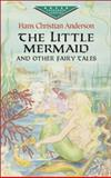 The Little Mermaid and Other Fairy Tales, Hans Christian Andersen, 0486423654