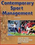 Contemporary Sport Management, Janet Parks, Jerome Quarterman, Lucie Thibault, 073606365X
