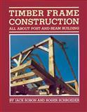 Timber Frame Construction, Roger Schroeder and Jack A. Sobon, 0882663658