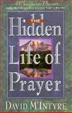 The Hidden Life of Prayer, David M. McIntyre, 1556613652