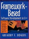 Framework-Based Software Development in C++, Rogers, Gregory F., 0135333652