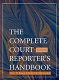 Complete Court Report Handbook, Knapp, Mary H. and McCormick, Robert W., 013571365X