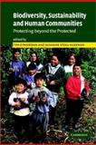 Biodiversity, Sustainability and Human Communities : Protecting Beyond the Protected, , 0521813654