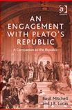An Engagement with Plato's Republic, Mitchell, B. G. and Lucas, J. R., 0754633659