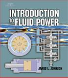 Introduction to Fluid Power, Johnson, James L., 0766823652