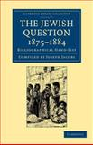 The Jewish Question, 1875-1884 : Bibliographical Hand-List, , 1108053653