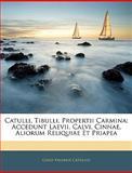 Catulli, Tibulli, Propertii Carmin, Gaius Valerius Catullus, 1142303659