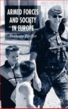 Armed Forces and Society in Europe, Forster, Anthony, 1403903654