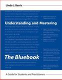 Understanding and Mastering the Bluebook : A Guide for Students and Practitioners, Barris, Linda J., 1594603650
