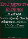 Exclusiveness and Tolerance, Katz, Jacob, 0874413656