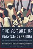 The Future of Service-Learning : New Solutions for Sustaining and Improving Practice, Strait, Jean R. (Jean Renee) and Lima, Marybeth, 1579223656
