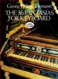 The 36 Fantasias for Keyboard, Georg Philipp Telemann, 0486253651