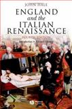 England and the Italian Renaissance : The Growth of Interest in Its History and Art, Hale, John, 0631233652