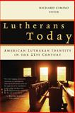 Lutherans Today, Richard Cimino, 0802813658