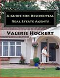 A Guide for Residential Real Estate Agents, Valerie Hockert, 1475263651