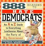888 Reasons to Hate Democrats, Barbara Lagowski and Marcia Citadel, 1559723653