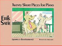 Twenty Short Pieces for Piano - Sports et Divertisments, Erik Satie, 0486243656