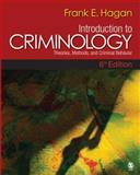 Introduction to Criminology : Theories, Methods, and Criminal Behavior, Hagan, Frank E., 1412953650