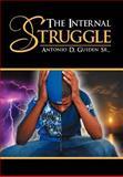 The Internal Struggle, Antonio D. Guiden Sr., 1479763659