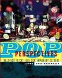 Pop Perspectives : Readings to Critique Contemporary Culture, Gray-Rosendale, Laura, 0072933658