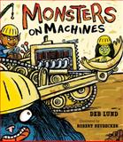 Monsters on Machines, Deb Lund, 0152053654