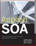 Applied SOA : Service-Oriented Architecture and Design Strategies, Rosen, Michael and Nagappan, Ramesh, 0470223650