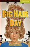 Big Hair Day Starter/Beginner, Margaret Johnson, 0521183650