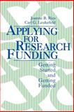 Applying for Research Funding : Getting Started and Getting Funded, Ries, Joanne B. and Leukefeld, Carl G., 0803953658
