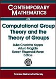 Computational Group Theory and the Theory of Groups, Luise-Charlotte Kappe, Arturo Magidin, and Robert Fitzgerald Morse, 0821843656