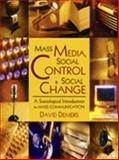Mass Media, Social Control and Social Change : A Sociological Introduction to Mass Communication, Demers, David, 0922993653