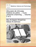Albucasis de Chirurgia Arabice et Latine Cura Johannis Channing, Abu Al-Qasim Khalaf Ibn Abbas Al-Zahrawi, 1140763652