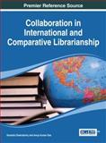 Collaboration in International and Comparative Librarianship, Susmita Chakraborty, 146664365X