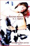 Divine Mourning, K. Ogden, 1479133655
