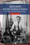 Nationalism and the Cinema in France : Political Mythologies and Film Events, 1945-1995, Frey, Hugo, 1782383654