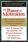 The Power of Motivation 9781932863659