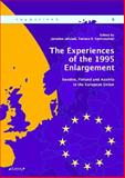 The Experiences of the 1995 Enlargement : Sweden, Finland and Austria in the European Union, Janczak, Jarosaw and Szymczynski, Thomasz R., 383250365X