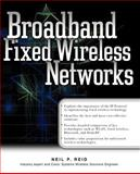Broadband Fixed Wireless Networks, Reid, Neil P., 007213366X