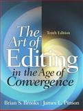 The Art of Editing in the Age of Convergence, Brooks, Brian S. and Pinson, James L., 0205953662