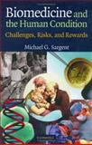 Biomedicine and the Human Condition, Michael G. Sargent, 0521833663