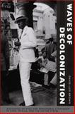 Waves of Decolonization : Discourses of Race and Hemispheric Citizenship in Cuba, Mexico, and the United States, Luis-Brown, David, 0822343665