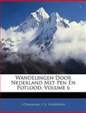 Wandelingen Door Nederland Met Pen en Potlood, J. Craandijk and P. A. Schipperus, 1144473667