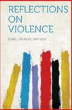Reflections on Violence, , 1313833665