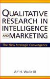 Qualitative Research in Intelligence and Marketing 9781567203660
